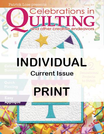 Celebrations in Quilting - SUMMER 2019 Single Issue PRINT edition