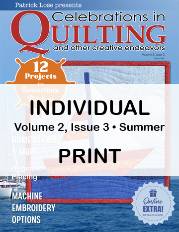 Celebrations in Quilting - Summer 2020 Single Issue PRINT Edition
