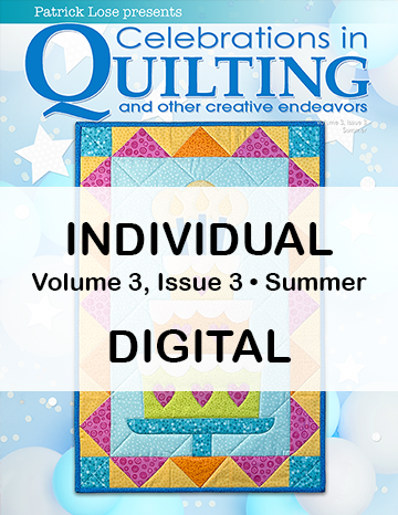 Celebrations in Quilting - Summer 2021 Single Issue DIGITAL Edition