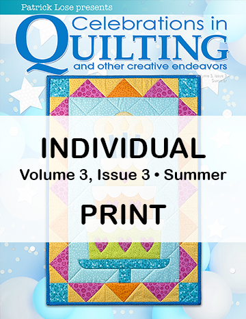 Celebrations in Quilting - Summer 2021 Single Issue PRINT Edition