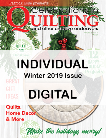 Celebrations in Quilting - WINTER 2019 Single Issue DIGITAL Edition