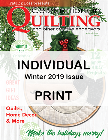 Celebrations in Quilting - Winter 2019 Single Issue PRINT Edition