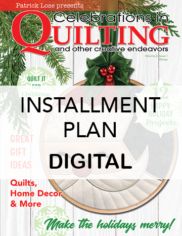 Celebrations in Quilting VOLUME 2 DIGITAL Subscription INSTALLMENT PLAN