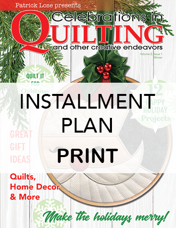Celebrations in Quilting VOLUME 2 PRINT Subscription INSTALLMENT PLAN