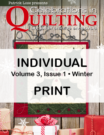 Celebrations in Quilting - Winter 2020 Single Issue PRINT Edition