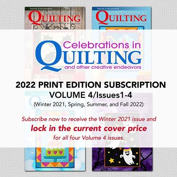 Celebrations in Quilting Volume 4 PRINT Subscription