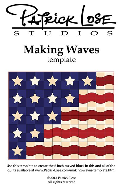 Making Waves template and Patriotic Waves quilt pattern