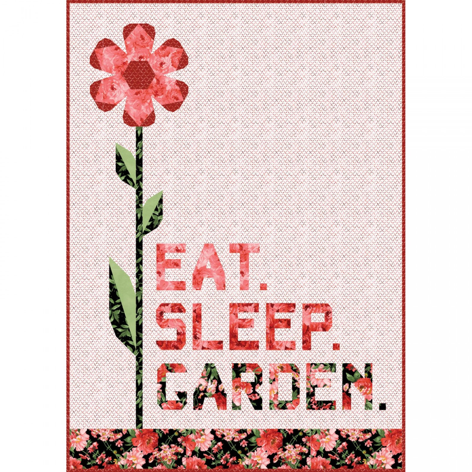 Eat. Sleep. Garden. Quilt Kit