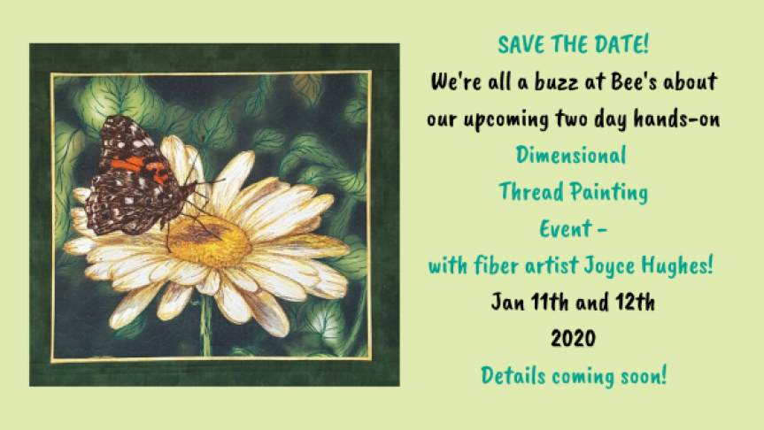 bee's quilt shop joyce hughes dimensional thread painting event jan 2020