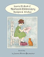 Jeannie B's Book of Heirloom Embroidery