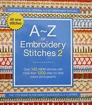 A-Z of Embroidery Stitches 2 A-Z of Embroidery Stitches 2