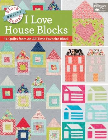 Block Buster Quilts - I Love House Blocks