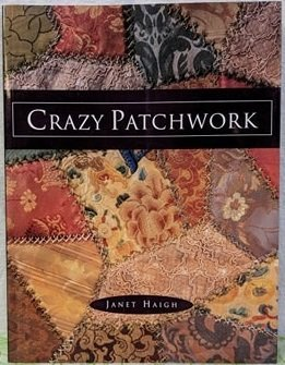 Crazy Patchwork by Janet Haigh