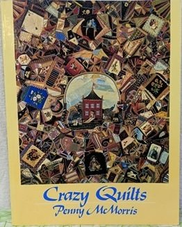 Crazy Quilts by Penny McMorris