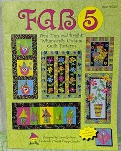 Fab 5 Fun and Bright Whimsically Unique Quilt Patterns