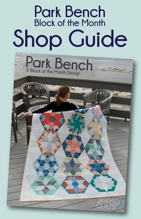 Park Bench, A Block of the Month Quilt - Shop Guide