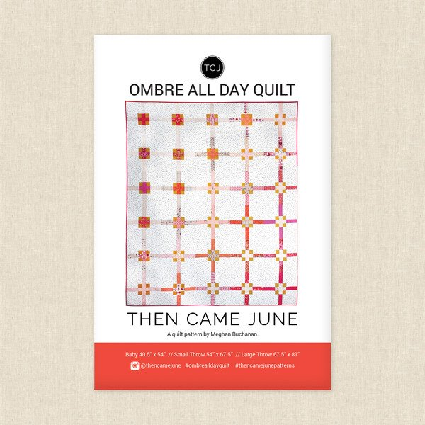 THEN CAME JUNE - OMBRE ALL DAY QUILT