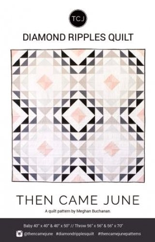 THEN CAME JUNE - DIAMOND RIPPLES QUILT