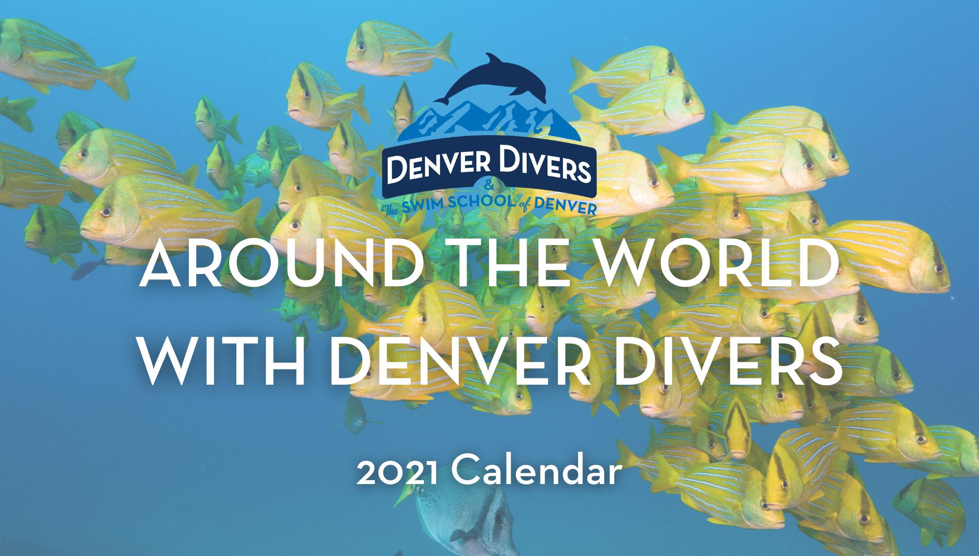 DENVER DIVERS Underwater Photography 2021 Desk Calendar