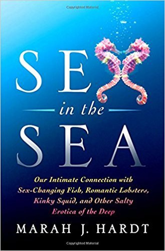 Sex in the Sea Signed by Author Dr. Marah J. Hardt