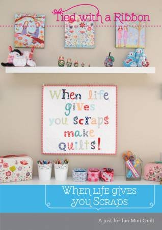 When Life Gives You Scraps Quilt Pattern