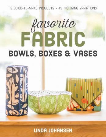 Favorite Fabric Bowls Boxes & V