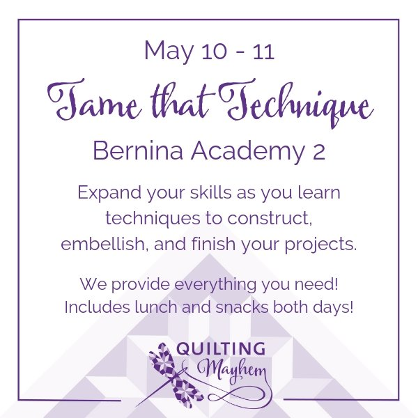Tame That Technique Bernina Academy 2