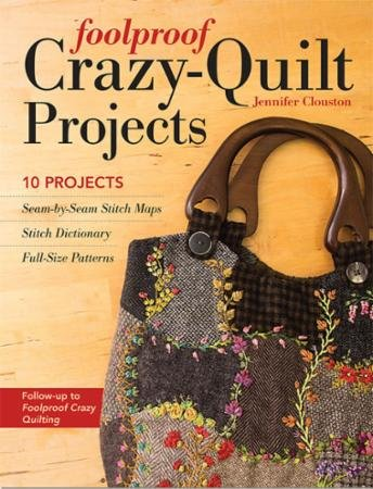 Foolproof Crazy-Quilt Projects 11134