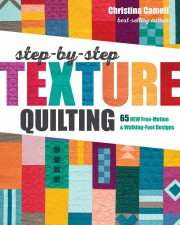 Step-By-Step Texture Quilting Book 11335