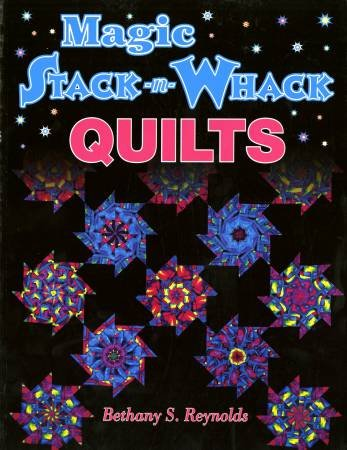 Magic Stack n Whack Quilts Book AQS704 6