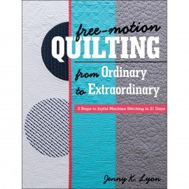 Free Motion Quilting From Ordinary To Extraordinary Book 11295