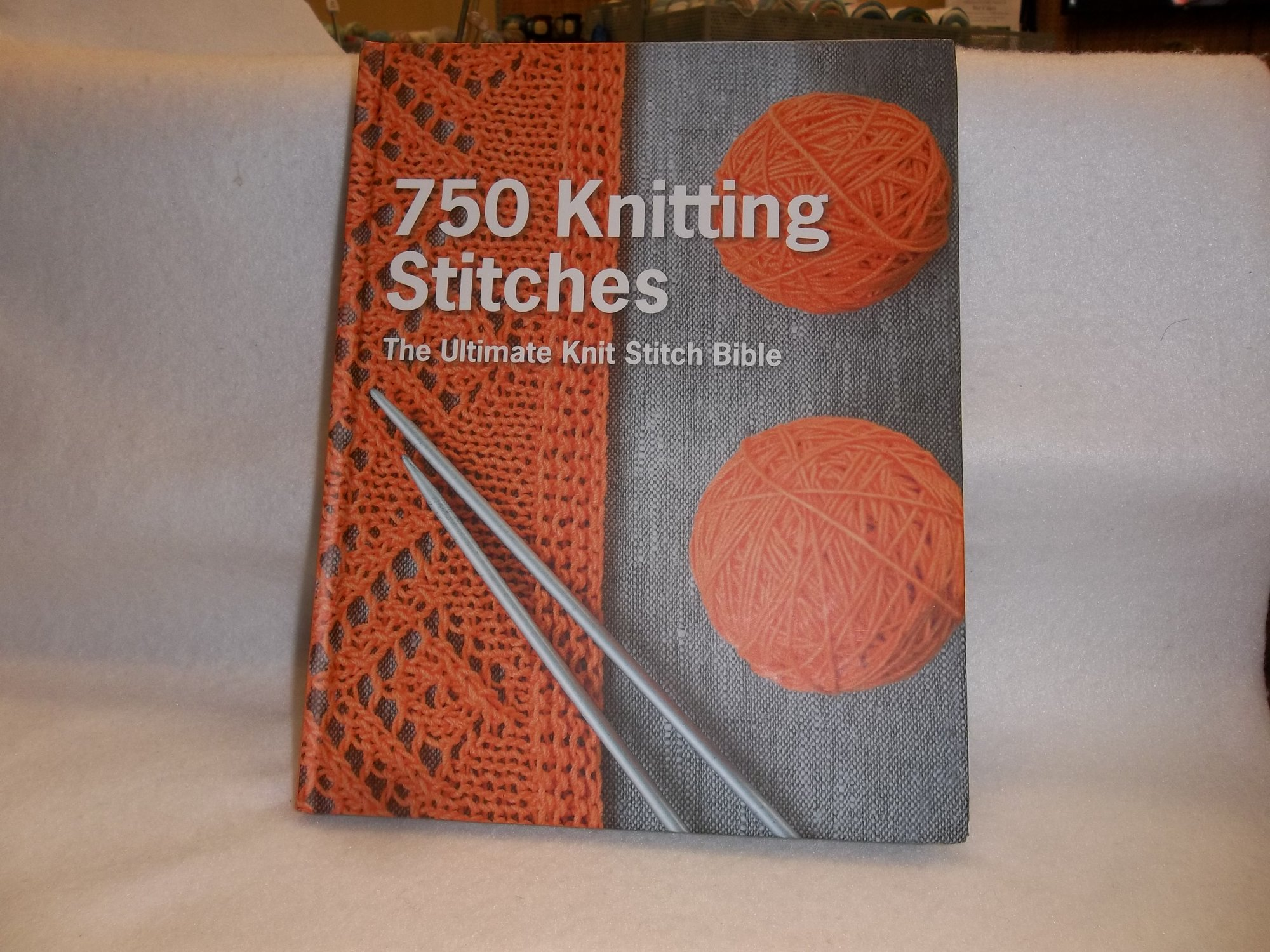 750 Knitting Stitches - The Ultimate Stitch Bible