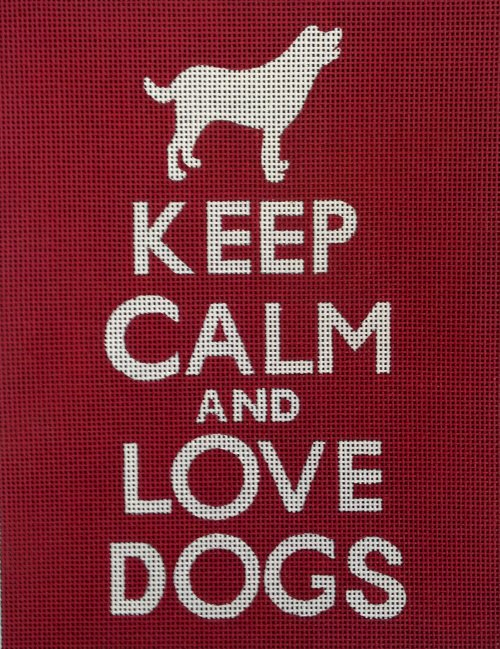 Keep Calm & Love Dogs Needlepoint
