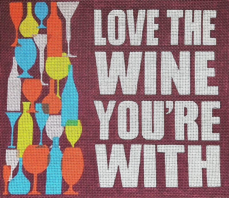 Love The Wine You're With Needlepoint