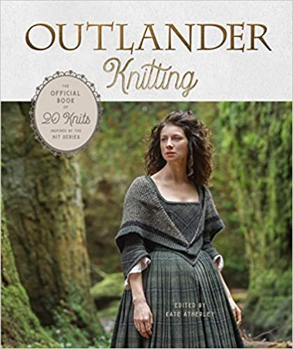 OUTLANDER KNITTING Edited by Kate Atherly