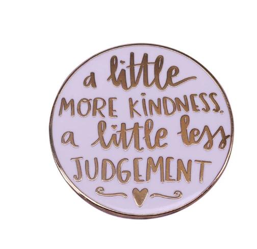 Little More Kindness, a Little Less Judgement Pin
