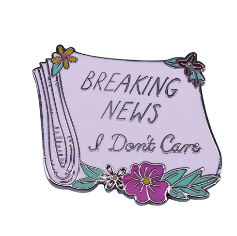 Breaking News, I Don't Care Pin