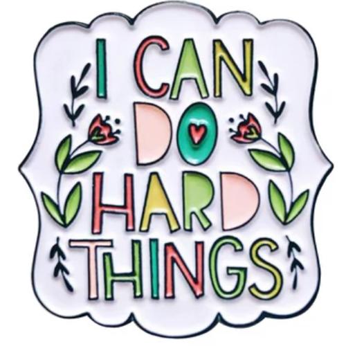 I Can Do Hard Things Pin