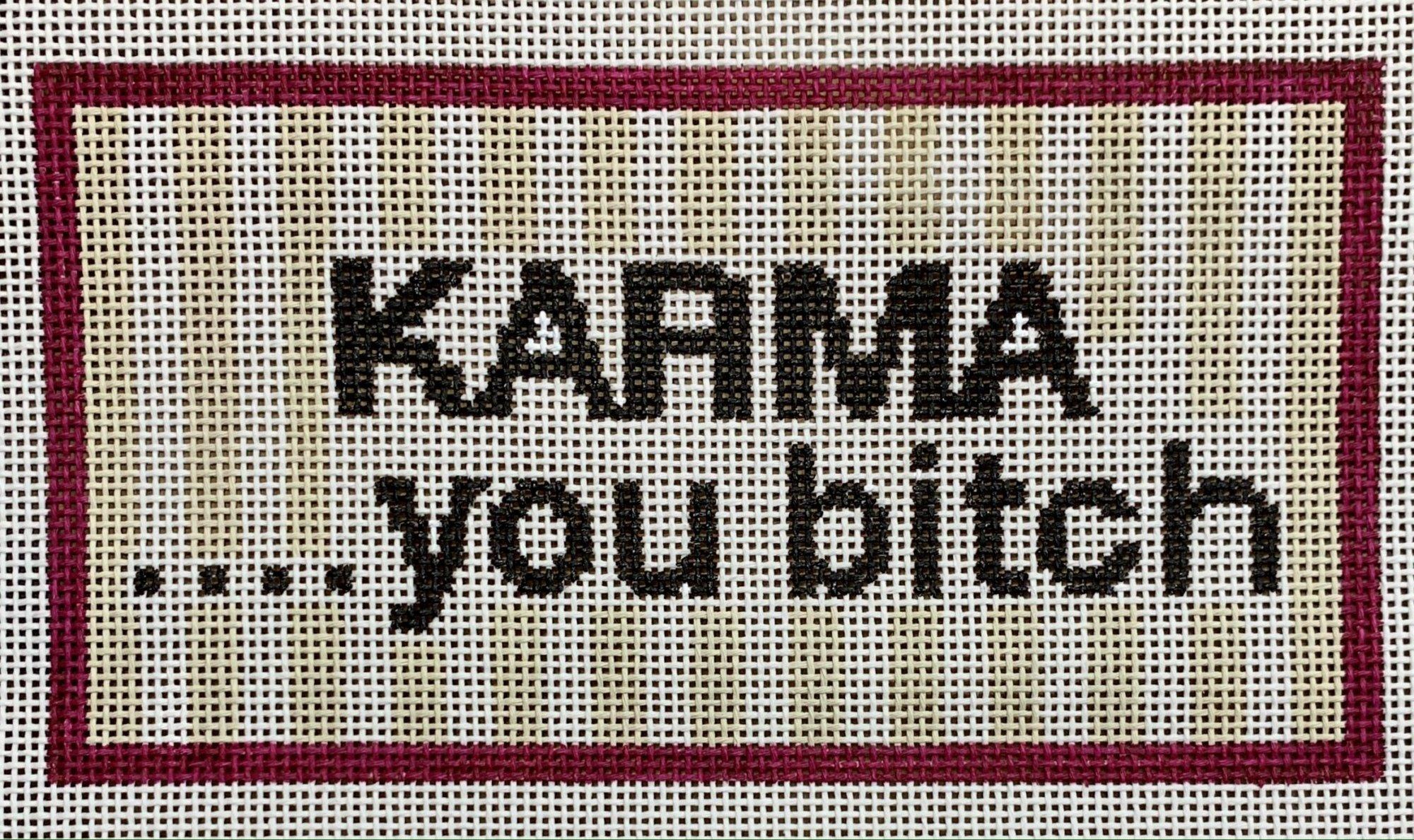 Karma...You Bitch
