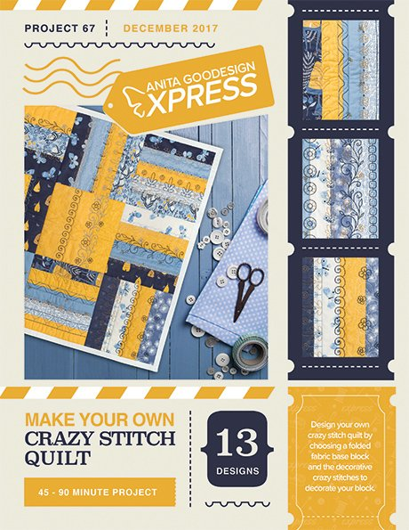Make Your Own Crazy Stitch Quilt - Anita Goodesigns Express projects