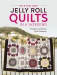 Jelly Roll Quilts in a Weekend