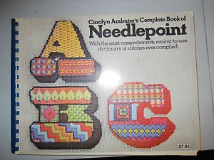 Carolyn Ambuter's Complete Book of Needlepoint