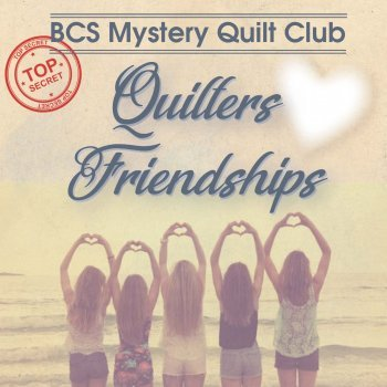 2018 Mystery Quilt Kit - Quilter's Friendships