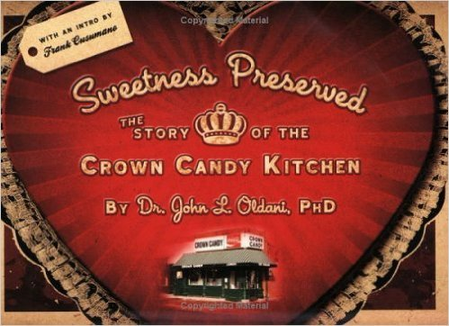 Sweetness Preserved- The Crown Candy Kitchen