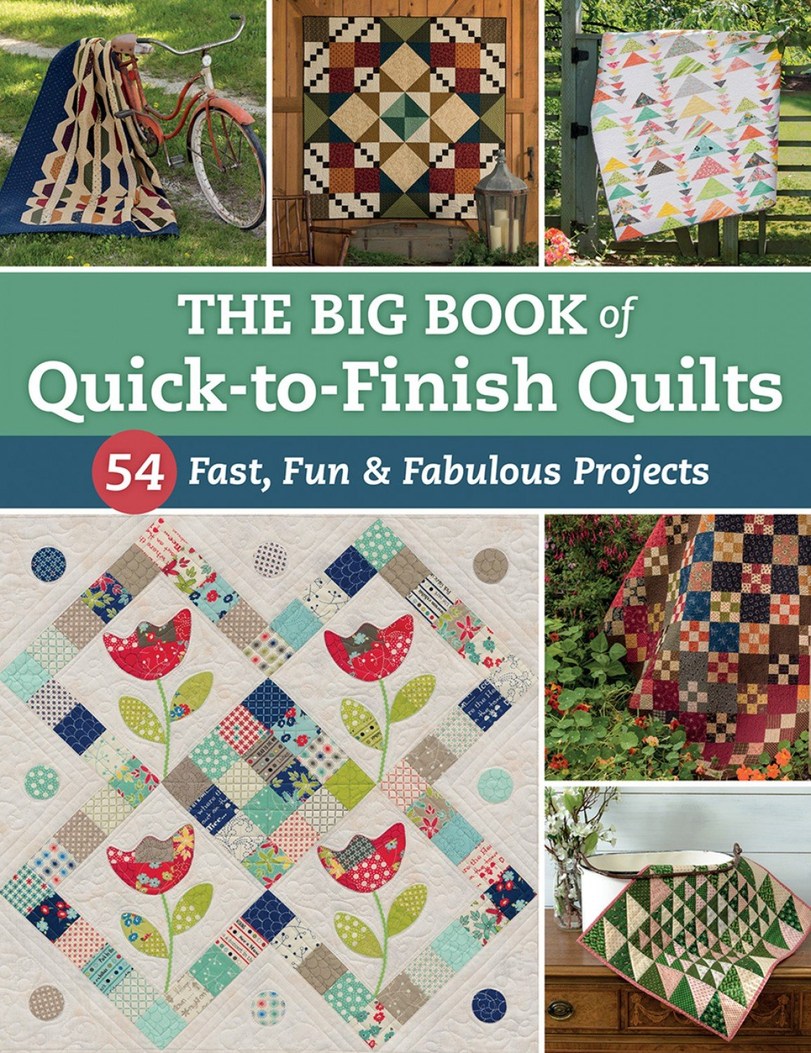The Big Book Of Quick To Finish Quilts