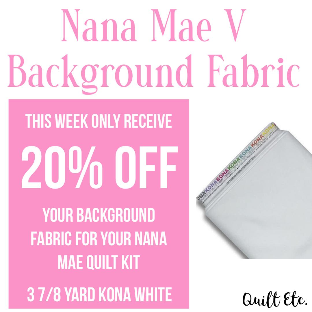 Nana Mae V Background Fabric