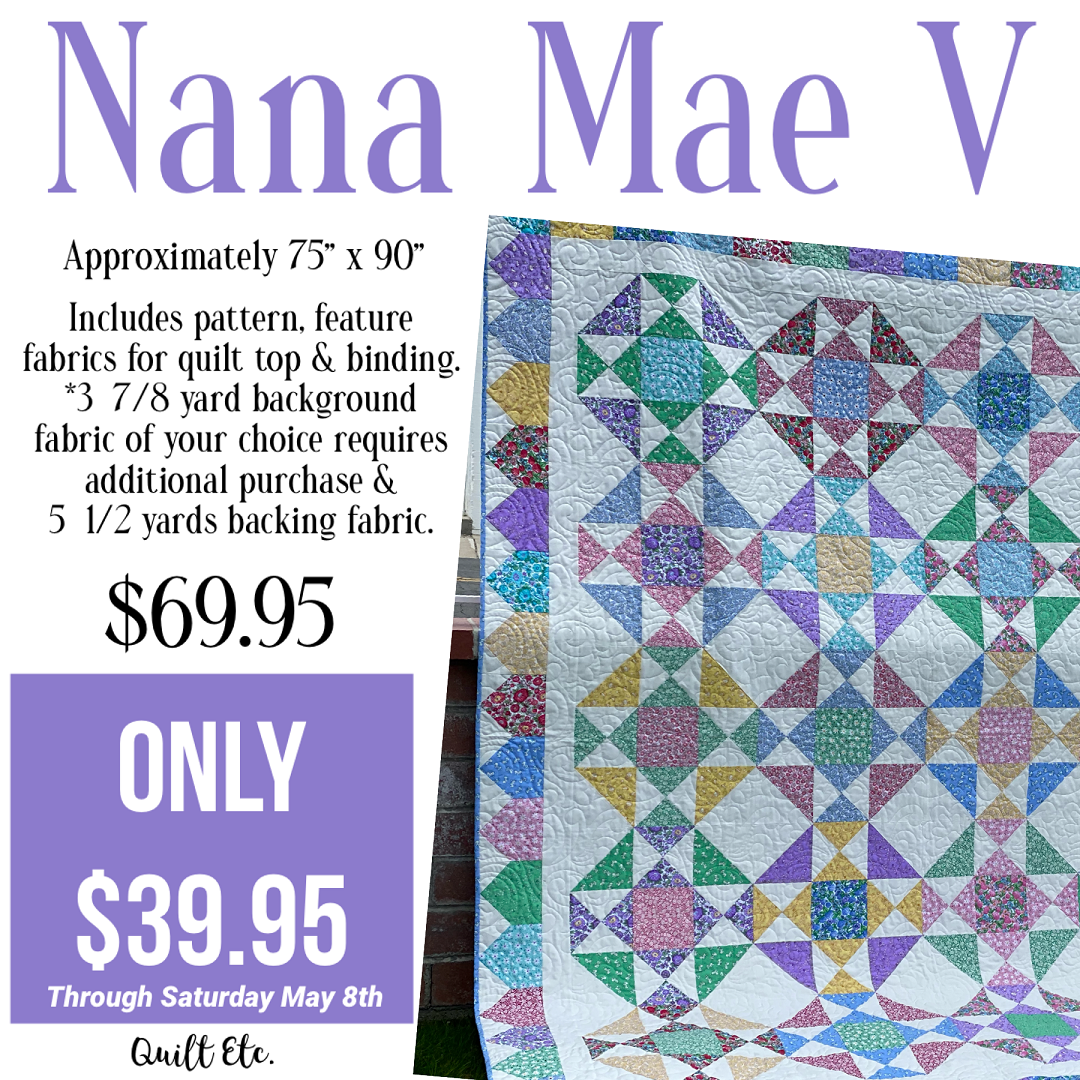 Nana Mae V Quilt Kit
