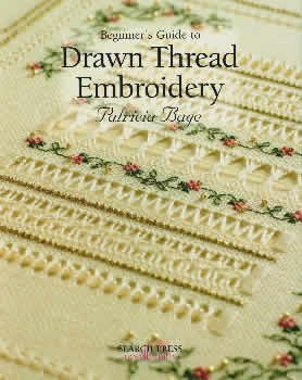 Patricia Bage Beginner's Guide to Drawn Thread Embroidery