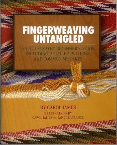 Fingerweaving Untangled  Carol James