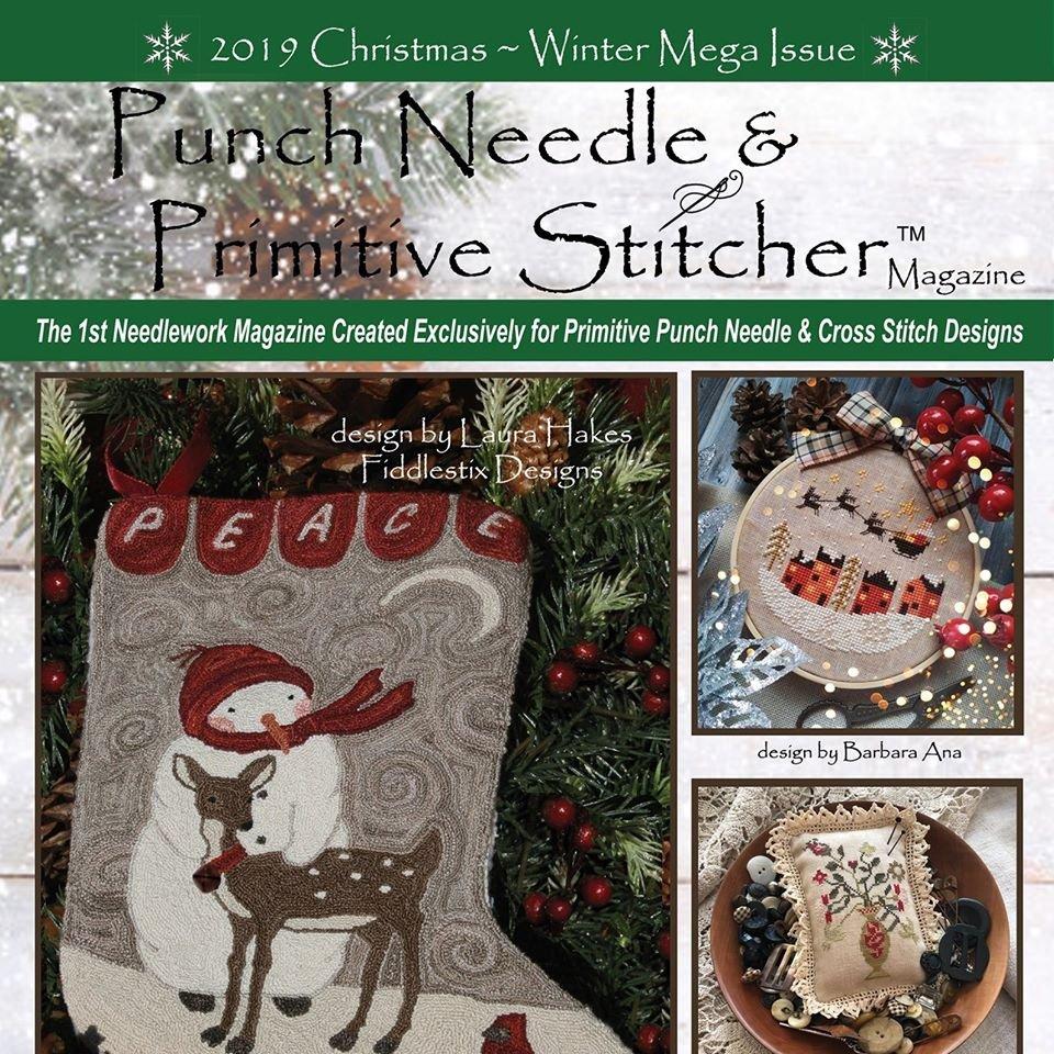 Punch Needle & Primitive Stitcher 2019 Christmas and Winter Mega Issue